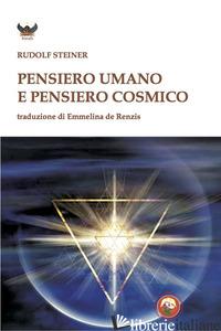 PENSIERO UMANO E PENSIERO COSMICO - RUDOLF STEINER