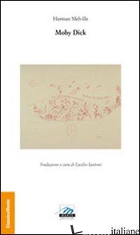 MOBY DICK - MELVILLE HERMAN; SANTONI L. (CUR.)