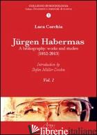 JURGEN HABERMAS. A BIBLIOGRAPHY: WORKS AND STUDIES (1952-2013) - CORCHIA LUCA