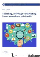 SOCIETING, HERITAGE E MARKETING. I MUSEI AZIENDALI. DUE CASI DI STUDIO - CORCHIA LUCA