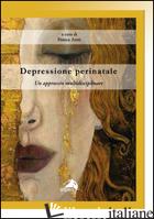 DEPRESSIONE PERINATALE. UN APPROCCIO MULTIDISCIPLINARE - ACETI F. (CUR.)