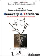 RECOVERY & TERRITORIO. IDEE IN RIABILITAZIONE SOCIALE - BUONO G. (CUR.); POMPA M. (CUR.)