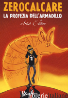 PROFEZIA DELL'ARMADILLO. ARTIST EDITION (LA) - ZEROCALCARE