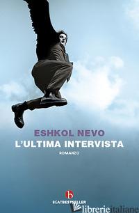 ULTIMA INTERVISTA (L') - NEVO ESHKOL