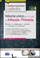 VOLUME UNICO PER LA SCUOLA DELL'INFANZIA E PRIMARIA. MANUALE PER LA PREPARAZIONE - CRISAFULLI V. (CUR.)