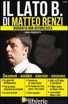 LATO B. DI MATTEO RENZI. BIOGRAFIA NON AUTORIZZATA (IL) - PERUCCHIETTI ENRICA