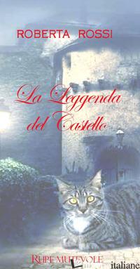LEGGENDA DEL CASTELLO (LA) - ROSSI ROBERTA