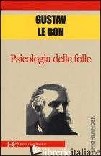 PSICOLOGIA DELLE FOLLE - LE BON GUSTAVE