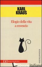 ELOGIO DELLA VITA A ROVESCIO - KRAUS KARL