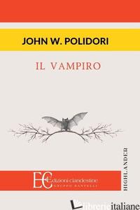 VAMPIRO (IL) - POLIDORI JOHN WILLIAM