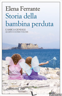STORIA DELLA BAMBINA PERDUTA. L'AMICA GENIALE. VOL. 4 - FERRANTE ELENA