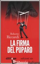 FIRMA DEL PUPARO (LA) - RICCARDI ROBERTO