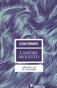 AMORE MOLESTO (L') - FERRANTE ELENA