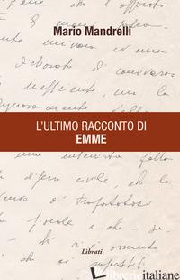 ULTIMO RACCONTO DI EMME (L') - MANDRELLI MARIO