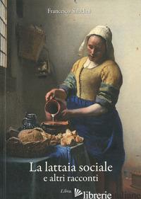 LATTAIA SOCIALE E ALTRI RACCONTI (LA) - SALADINI FRANCESCO