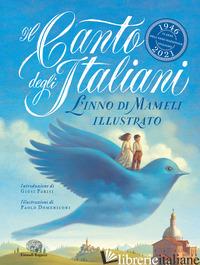 CANTO DEGLI ITALIANI. L'INNO DI MAMELI ILLUSTRATO. EDIZ. A COLORI (IL) - MAMELI GOFFREDO; PARISI G. (CUR.)