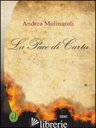 PACE DI CARTA (LA) - MOLINAROLI ANDREA