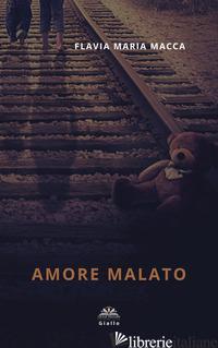 AMORE MALATO - MACCA FLAVIA MARIA