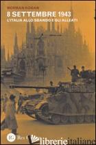 8 SETTEMBRE 1943. L'ITALIA ALLO SBANDO E GLI ALLEATI - KOGAN NORMAN
