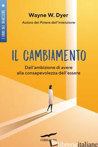 CAMBIAMENTO (IL) - DYER WAYNE W.
