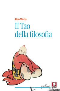 TAO DELLA FILOSOFIA (IL) - WATTS ALAN W.