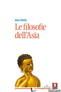 FILOSOFIE DELL'ASIA (LE) - WATTS ALAN W.