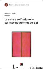 CULTURA DELL'INCLUSIONE PER IL SODDISFACIMENTO DEI BES (LA) - MILITO DOMENICO