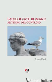 PASSEGGIATE ROMANE AL TEMPO DEL CONTAGIO - NARDI EMMA