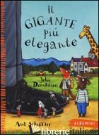 GIGANTE PIU' ELEGANTE. EDIZ. ILLUSTRATA (IL) - DONALDSON JULIA; SCHEFFLER AXEL
