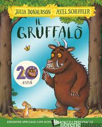GRUFFALO'. 20 ANNI. EDIZ. SPECIALE (IL) - DONALDSON JULIA; SCHEFFLER AXEL