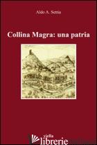 COLLINA MAGRA: UNA PATRIA - SETTIA ALDO A.