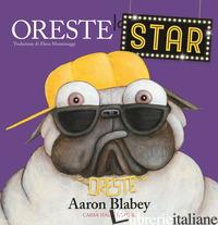 ORESTE LA STAR. EDIZ. A COLORI - BLABEY AARON