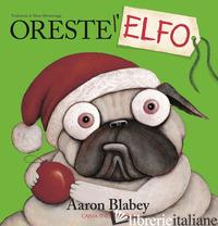 ORESTE L'ELFO. EDIZ. A COLORI - BLABEY AARON