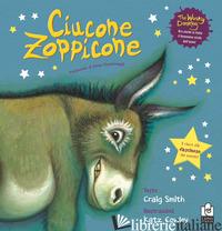 CIUCONE ZOPPICONE. EDIZ. A COLORI - SMITH CRAIG