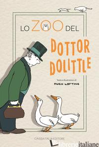 ZOO DEL DOTTOR DOLITTLE. EDIZ. ILLUSTRATA (LO) - LOFTING HUGH