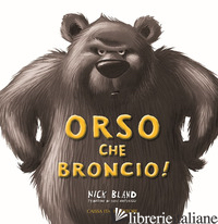ORSO CHE BRONCIO! EDIZ. A COLORI - BLAND NICK