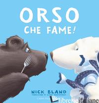 ORSO CHE FAME! EDIZ. A COLORI - BLAND NICK