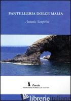 PANTELLERIA DOLCE MALIA - SEMPRINI ANTONIO