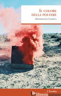 COLORE DELLA POLVERE (IL) - CAMPITA MASSIMILIANO