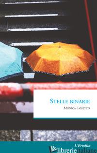 STELLE BINARIE - TOSETTO MONICA