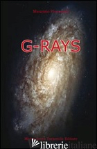 G-RAYS - PIOVANELLI MAURIZIO