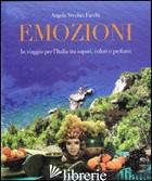 EMOZIONI. IN VIAGGIO PER L'ITALIA TRA SAPORI, COLORI E PROFUMI - VECCHIO FACCHI ANGELA