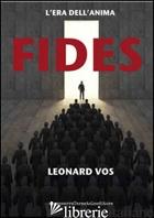 FIDES. L'ERA DELL'ANIMA - VOS LEONARD