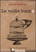 VOLTA BUON@ (LA) - MODONESI SIMONE