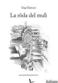 RODA DEL MULI' (LA) - DAINESI GIGI