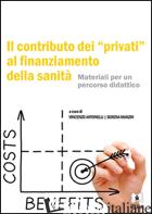CONTRIBUTO DEI «PRIVATI» AL FINANZIAMENTO DELLA SANITA' (IL) - ANTONELLI V. (CUR.); MANZIN S. (CUR.)