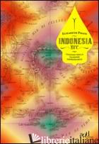INDONESIA ECC. VIAGGIO NELLA NAZIONE IMPROBABILE - PISANI ELIZABETH