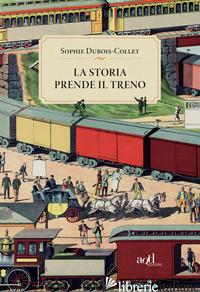 STORIA PRENDE IL TRENO (LA) - DUBOIS-COLLET SOPHIE