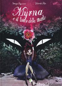 MYRNA E IL TOCCO DELLA MORTE - ALGOZZINO SERGIO; ALLO DEBORAH