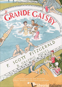 GRANDE GATSBY. IL GRAPHIC NOVEL (IL) - FITZGERALD FRANCIS SCOTT; FORDHAM FRED